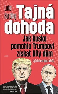 Tajná dohoda: Jak Rusko pomohlo Trumpovi získat Bílý dům obálka knihy