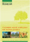 Tvorba nové krajiny na Sokolovsku
