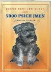 Jméno není jen slovo aneb 5000 psích jmen