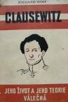 Clausewitz jeho život a jeho teorie válečná