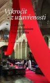 Vykročit z uzavřenosti: Festschrift k 70. narozeninám Tomáše Halíka