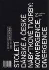Století dánské a české nábytkové tvorby: konvergence, divergence = a century of danish and czech furniture design: convergence and