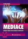 Mediace. Způsob řešení mezilidských konfliktů
