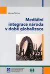 Mediální integrace národa v době globalizace