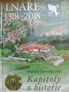 Lnáře 1318-2018: Kapitoly z historie