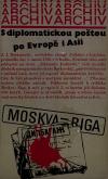 S diplomatickou poštou po Evropě i Asii