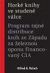 Horké knihy ve studené válce: Program tajné distribuce knih ze Západu za železnou oponu financovaný CIA