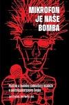Mikrofon je naše bomba: Politika a hudební subkultury mládeže