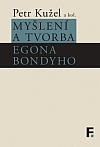 Myšlení a tvorba Egona Bondyho