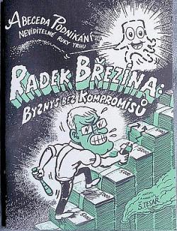 Abeceda Podnikání neviditelné ruky trhu / Radek Březina: Byznys bez kompromisů obálka knihy