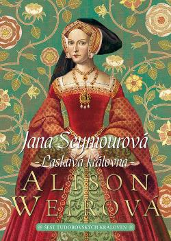 Jana Seymourová - Laskavá královna obálka knihy
