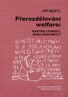 Přerozdělování welfare: Nástroj pomoci, nebo kontroly?