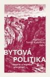 Bytová politika: Teorie a inovace pro praxi