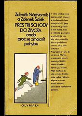 Přes tři schody do života aneb Proč se zmocnit pohybu obálka knihy