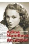 Adina Mandlová Fámy a skutečnost