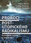 Proroci post-utopického radikalismu: Alexandr Dugin a Hakim Bey
