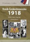 Vznik Československa 1918 - Fakta, mýty, legendy a konspirace