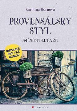 Provensálský styl: Umění bydlet a žít obálka knihy