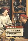 Zlato a koření: Zrod obchodníka ve středověku