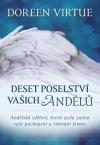 Deset poselství vašich andělů: Andělská sdělení, která zcela změní vaše pochopení a vnímání života