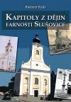 Kapitoly z dějin farnosti Slušovice