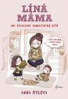 Líná máma - Jak vychovat samostatné dítě