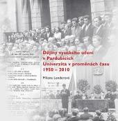 Dějiny vysokého učení v Pardubicích - Univerzita v proměnách času 1950-2010