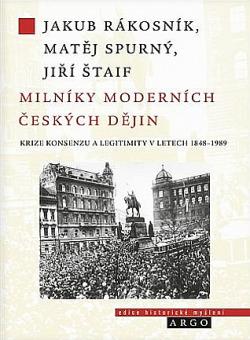 Milníky moderních českých dějin: Společnost, krize a historická změna