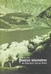 Dvetisíc kilometrov od Železných vrát po Devín: 78 dní po karpatskom oblúku