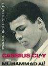 Cassius Clay alias Muhammad Ali: Dvanáct uncí proti světu
