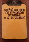 Knižná kultúra na strednom Slovensku v 16.-18. storočí