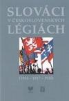 Slováci v československých légiách 1914 - 1917-1920