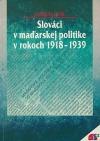 Slováci v maďarskej politike v rokoch 1918-1939