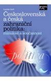 Československá  a česká zahraniční politika: Minulost a současnost