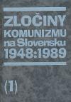 Zločiny komunizmu na Slovensku 1948-1989 (1)