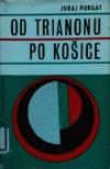 Od Trianonu po Košice: K maďarskej otázke v Československu