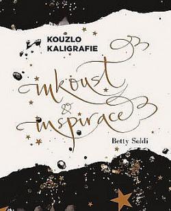Kouzlo kaligrafie - Inkoust a inspirace obálka knihy