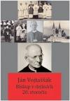 Ján Vojtaššák: Biskup v dejinách 20. storočia