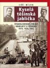 Kyselá těšínská jablíčka: Československo-polské konflikty o Těšínsko 1919, 1938, 1945