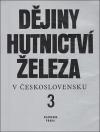 Dějiny hutnictví železa v Československu 3