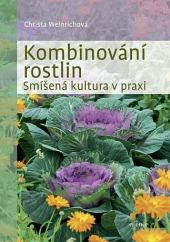 Kombinování rostlin – Smíšená kultura v praxi