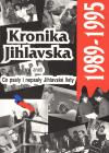 Kronika Jihlavska 1989-1995, aneb, Co psaly i nepsaly Jihlavské listy