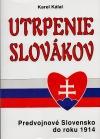 Utrpenie Slovákov: Predvojnové Slovensko do roku 1914