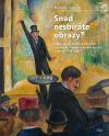 Snad nesbíráte obrazy?: Cesty soukromého sběratelství moderního umění v českých zemích v letech 1948–1965
