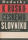 Dodatky k Rusko-českému slovníku L. V. Kopeckého