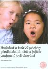 Hudební a řečové projevy předškolních dětí a jejich vzájemné ovlivňování