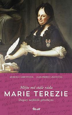 Mějte mě stále ráda - Marie Terezie