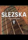 Slezská = Śląska = Silesia