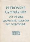 Petrovské gymnázium vo vývine Slovenskej kultúry vo Vojvodine