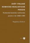 Svět italské komicko-realistické poezie. Toskánská komicko-realistická poezie z let 1260–1492